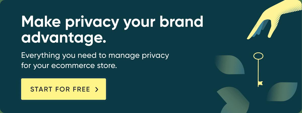 Make Privacy Your Brand Advantage